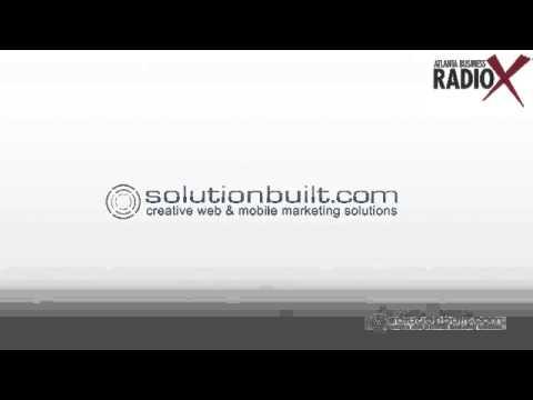 Atlanta Business Radio X & SolutionBuilt - Mobile Development & Internet Marketing