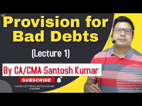provision for Bad debts  by Santosh kumar (CA/CMA)