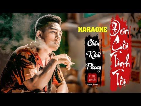 Karaoke Đơn Côi Tình Tôi   Châu Khải Phong   Beat Gốc Tone Nam