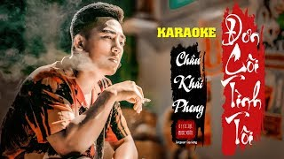 Karaoke Đơn Côi Tình Tôi | Châu Khải Phong | Beat Gốc Tone Nam