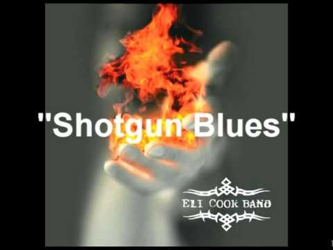 Eli Cook - Shotgun Blues