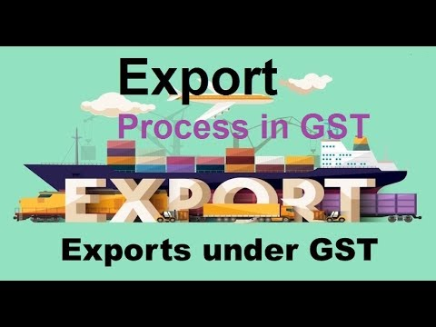 GST Export Procedure | Export in GST Regime | Complete Export Procedure in GST