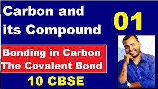 Carbon and its Compound 01  10 CBSE    Bonding in Carbon The Covalent Bond    Covalent Bonding   