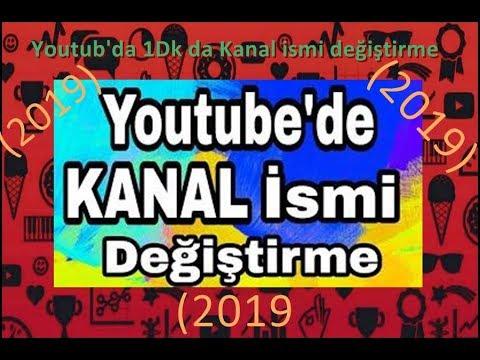 YouTube Kanal İsmi Değiştirme 1 Dk Da (2019)