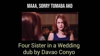 Four Sister in a Wedding dub....😂😂😂😂