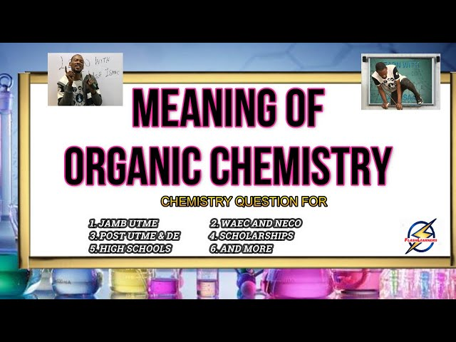 Definition of Organic Chemistry   Chemistry Past Question