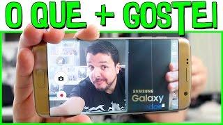 O que mais gostei no Samsung Galaxy S7 Edge