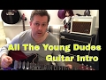 All The Young Dudes - Guitar Intro Tutorial (Guitar Tab)