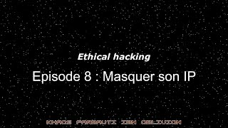 Ethical Hacking EP 8 : Masquer son IP