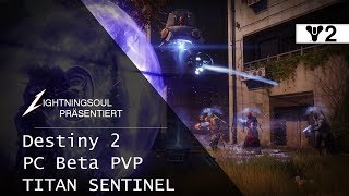Destiny 2 PC Beta PVP - TITAN SENTINEL GAMEPLAY | Deutsch | HD