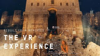 REBUILT FROM MEMORIES - The VR experience.