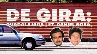 DE GIRA: Guadalajara ft. Daniel Sosa