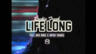 Rockie Fresh - Life Long (Ft. Rick Ross & Nipsey Hu$$le)