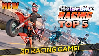 TOP 5 NEW Moto Bike Racing Games For Android & iOS [ Offline/Online]2018/2019!