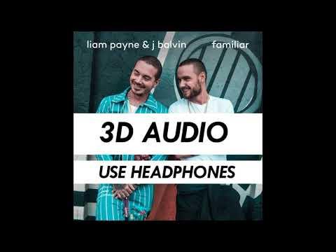 FAMILIAR | LIAM PAYNE | J BALVIN | 3D AUDIO