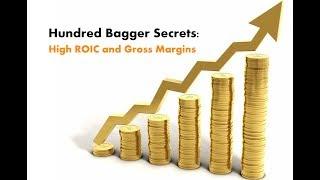 Hundred Bagger Secrets: High Gross Margins & ROIC