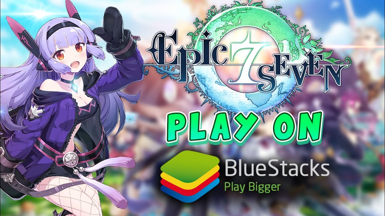How to Play Epic Seven on PC with BlueStacks
