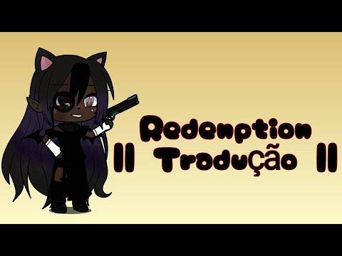 • Redemption || Tradução PT - Br || ~ 𝔾𝕒𝕔𝕙𝕒𝕃𝕚𝕗𝕖 || Galaxy • Chaan ッ ||