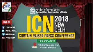 """Curtain Raiser Press Conference on 3 days """"International Competition Network"""" Annual Conference 2018"""