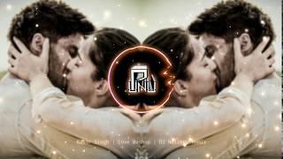 Kabir Singh | Love Mashup | DJ Noizboy Remix