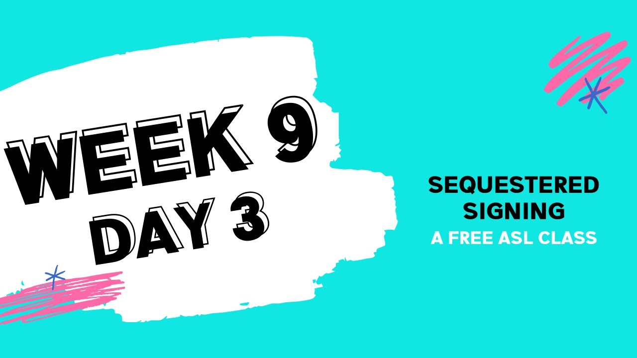 Sequestered Signing: Week 9 Day 3 (free ASL class)