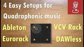 4 Easy Setups for Quadraphonic Music-making: DAW, Eurorack, VCV and DAWless