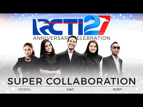 Super Collaboration By Rossa - Nidji - GAC [HUT RCTI 27]
