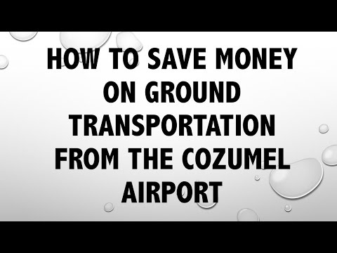 How to Save Money on Ground Transportation from the Cozumel Airport