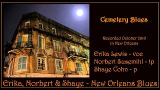 Cemetery Blues - Erika, Norbert and Shaye - New Orleans Blues