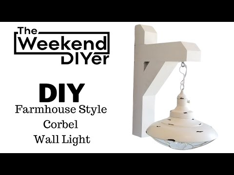 DIY Farmhouse Style Corbel Wall Light