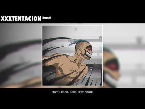 XXXTENTACION - Boost! (Reno Remix) (Extended)