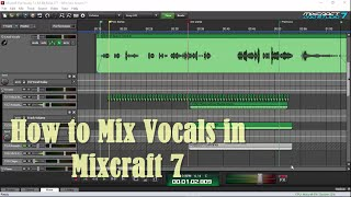 How to Mix Vocals in Mixcraft 7