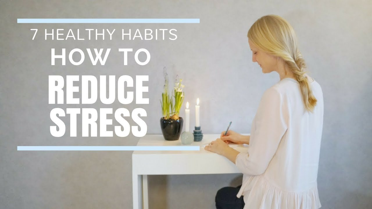 How to Reduce Stress - Healthy Habits for a Simpler Life you can do Everyday 1553a3d2e85
