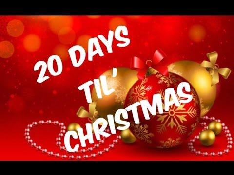 CHRISTMAS COUNTDOWN: 20 DAYS TIL CHRISTMAS - YouTube