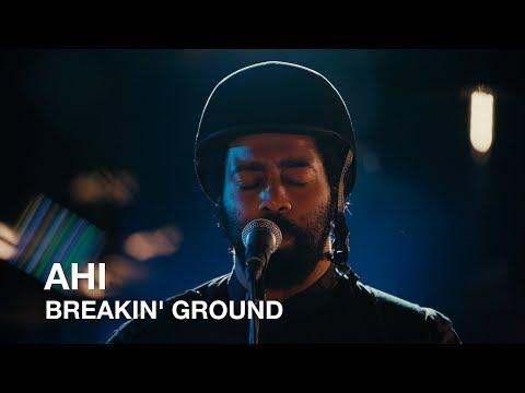 AHI | Breakin' Ground | First Play Live