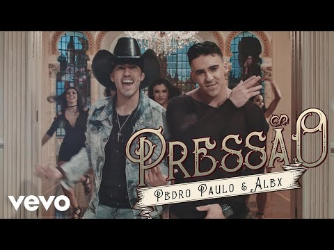 Pedro Paulo & Alex - Pressão (Clipe Oficial)