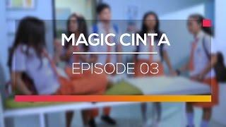 Video Magic Cinta - Episode 03 download MP3, 3GP, MP4, WEBM, AVI, FLV Oktober 2019