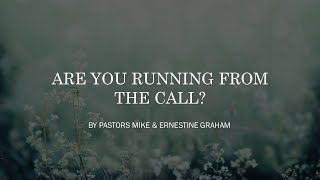 Are You Running From the Call