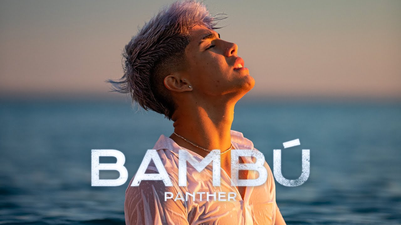Download PANTHER - BAMBÚ (Official Video)