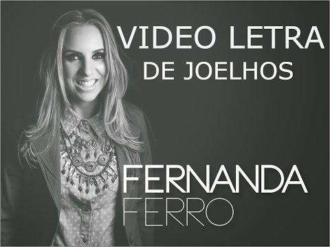 Vídeo Letra Fernanda Ferro De Joelhos Vou (CD: Pode Cantar 2002)