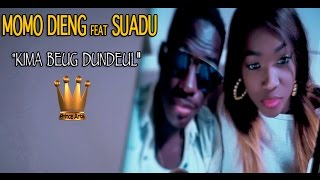 MOMO DIENG ft SUADU-Kima Beug Dundal- Video Officielle