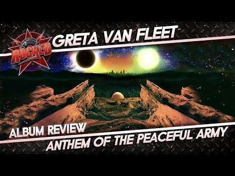 Greta Van Fleet – Anthem Of The Peaceful Army | Album Review | Rocked