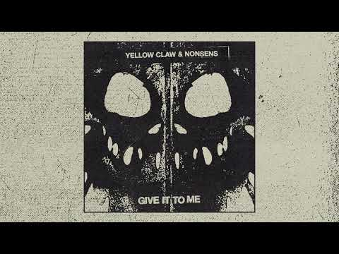Yellow Claw & Nonsens - Give It To Me