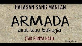 [Balasan Sang Mantan yang Kejam Tak Punya Hati] (Armada -  Asal Kau Bahagia) || Cover by IlhamAkbar
