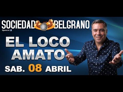 El Loco Amato   Sociedad Belgrano (08-04-2017) (Completo)