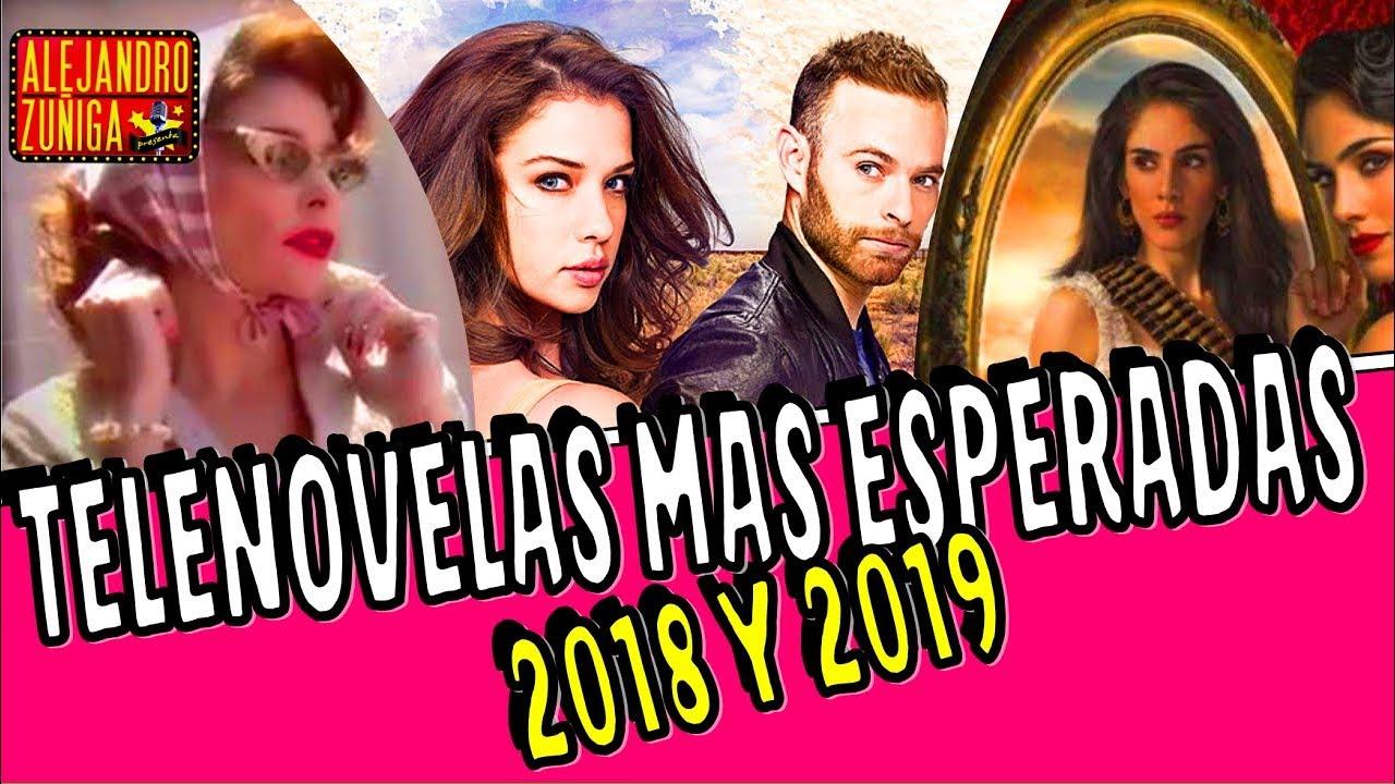 LAS TELENOVELAS MAS ESPERADAS DE 2019 Y 2018