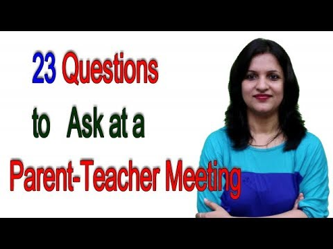 23 Questions to Ask at a Parent-Teacher Meeting