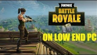COMMENT À RUN FORTNITE ON A LOW END PC 2018 WORKING!