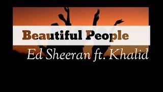 Lirik lagu Beautiful People by Ed Sheeran ft Khalid