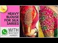 Heavy Designer Blouses for Wedding Silk Sarees | Heavy Work Blouses | Silk Saree Blouse Designs 2018